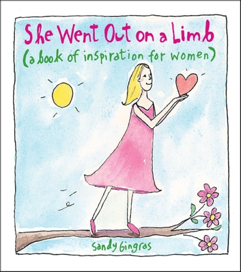 She went out on a limb ebook by sandy gingras 9781449432096 she went out on a limb a book of inspiration for women ebook by sandy fandeluxe Choice Image
