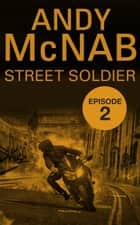 Street Soldier: Episode 2 ekitaplar by Andy McNab