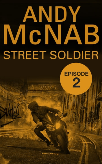 Street Soldier: Episode 2 ebook by Andy McNab