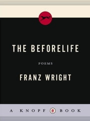 The Beforelife ebook by Franz Wright