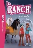 Le ranch 21 - L'avalanche ebook by Télé Images Kids