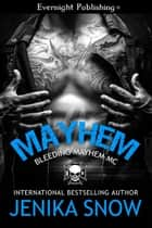 Mayhem ebook by Jenika Snow