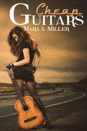 Cheap Guitars - Cheap Series ebook by Mara A. Miller