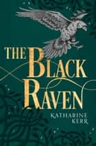 The Black Raven (The Dragon Mage, Book 2) ebook by Katharine Kerr