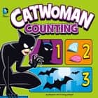 Catwoman Counting ebook by Benjamin Bird, Gregg Schigiel