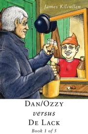 Dan/Ozzy versus De Lack ebook by James   Kilcullen