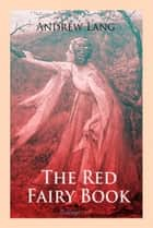 The Red Fairy Book ebook by Andrew Lang