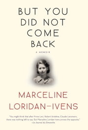 But You Did Not Come Back - A Memoir ebook by Marceline Loridan-Ivens