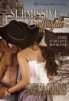 The Submissive Suffragette ebook by Amelia Smarts