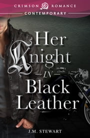 Her Knight in Black Leather ebook by J. M. Stewart