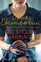 The Stolen Marriage - The Twisting, Turning, Most Heartbreaking Mystery You'll Read This Year ebook by Diane Chamberlain