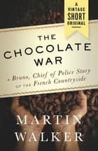 The Chocolate War ebook by Martin Walker