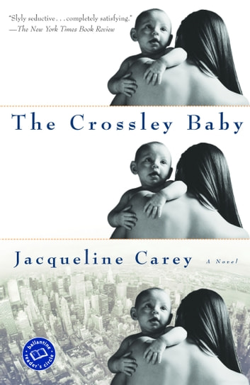 The Crossley Baby eBook by Jacqueline Carey