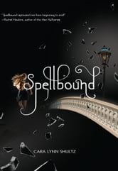Spellbound ebook by Cara Lynn Shultz