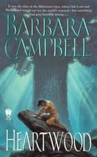 Heartwood - Trickster's Game #1 ebook by Barbara Campbell