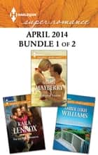 Harlequin Superromance April 2014 - Bundle 1 of 2 - An Anthology ebook by Sarah Mayberry, Kara Lennox, Amber Leigh Williams