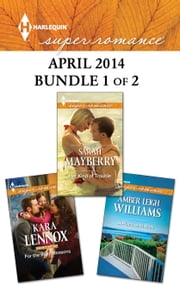 Harlequin Superromance April 2014 - Bundle 1 of 2 - Her Kind of Trouble\For the Right Reasons\A Place with Briar ebook by Sarah Mayberry, Kara Lennox, Amber Leigh Williams