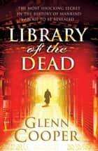 Library of the Dead ebook by Glenn Cooper
