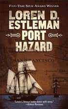 Port Hazard ebook by Loren D. Estleman