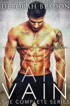 VAIN - The Complete Series ebook by Deborah Bladon
