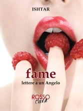 Fame - Lettere a un angelo ebook by Ishtar
