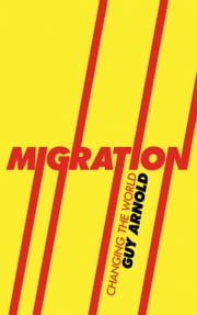 Migration - Changing the World ebook by Guy Arnold