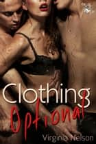 Clothing Optional ebook by Virginia Nelson