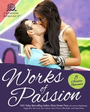 Works of Passion - 8 Artistic Romances ebook by Alicia Hunter Pace, Jasmine Nightshade, Peggy Bird,...