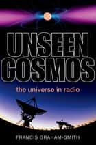 Unseen Cosmos ebook by Francis Graham-Smith