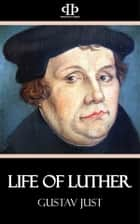 Life of Luther ebook by Gustav Just