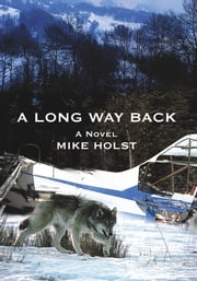 A LONG WAY BACK ebook by Mike Holst
