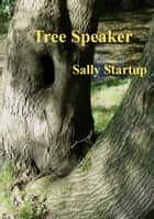 Tree Speaker ebook by Sally Startup
