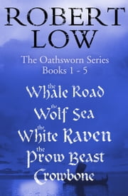 The Oathsworn Series Books 1 to 5 ebook by Robert Low