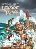 L'Exode selon Yona T3 - Effervescence ebook by David Ratte
