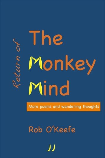 Return of the Monkey Mind: More Poems and Wandering Thoughts eBook by Rob O'Keefe