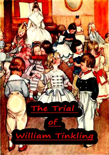 The Trial of William Tinkling ebook by Charles Dickens
