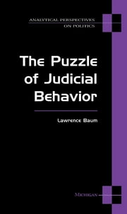 The Puzzle of Judicial Behavior ebook by Lawrence Baum