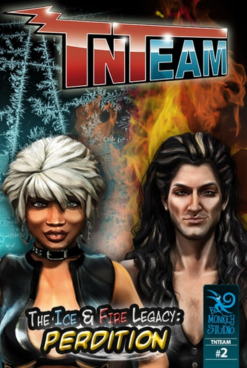 Tnteam #2 Deluxe: The Ice & Fire Legacy - Perdition ebook by Blue Monkey Studio