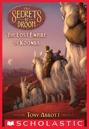 Lost Empire of Koomba (The Secrets of Droon #35) ebook by Tony Abbott