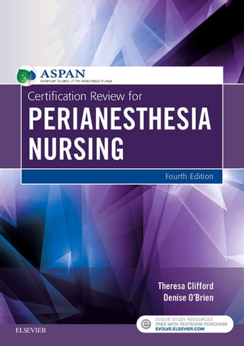 Certification Review for PeriAnesthesia Nursing - E-Book eBook by ...
