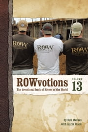 ROWvotions Volume 13 - The devotional book of Rivers of the World ebook by Ben Mathes