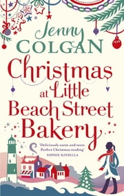 Christmas at Little Beach Street Bakery - The best feel good festive read this Christmas eBook by Jenny Colgan