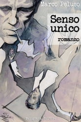 Senso unico - romanzo ebook by Marco Peluso