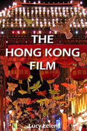 Hong Kong Film ebook by Lucy Lelens