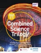 AQA GCSE (9-1) Combined Science Trilogy Student Book eBook by Nick Dixon, Nick England, Richard Grime,...