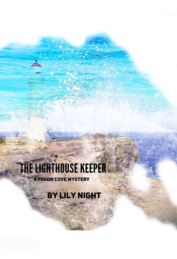 The Lighthouse Keeper ebook by Lily Night