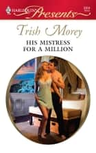 His Mistress for a Million ebook by Trish Morey