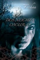 Dos noches oscuras ebook by Christine Feehan