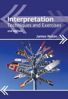 Interpretation: Techniques and Exercises ebook by James Nolan
