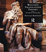 Western Translation Theory from Herodotus to Nietzsche ebook by Douglas Robinson